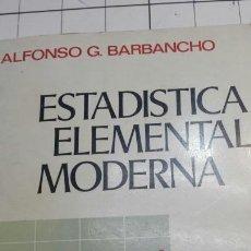 Libros de segunda mano de Ciencias: LIBRO ESTADÍSTICA ELEMENTAL MODERNA AÑO 78. Lote 62221076