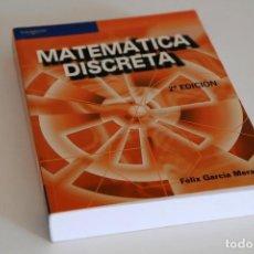 Livres d'occasion: FÉLIX GARCÍA MERAYO. MATEMÁTICA DISCRETA. THOMSON EDITORES - PARANINFO, 2ª EDICIÓN, 2005. Lote 62246588