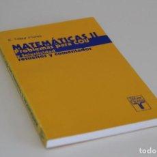 Libros de segunda mano de Ciencias: E. TÉBAR FLORES. MATEMÁTICAS II. PROBLEMAS PARA COU Y SELECTIVIDAD RESUELTOS Y COMENTADOS. Lote 62622052
