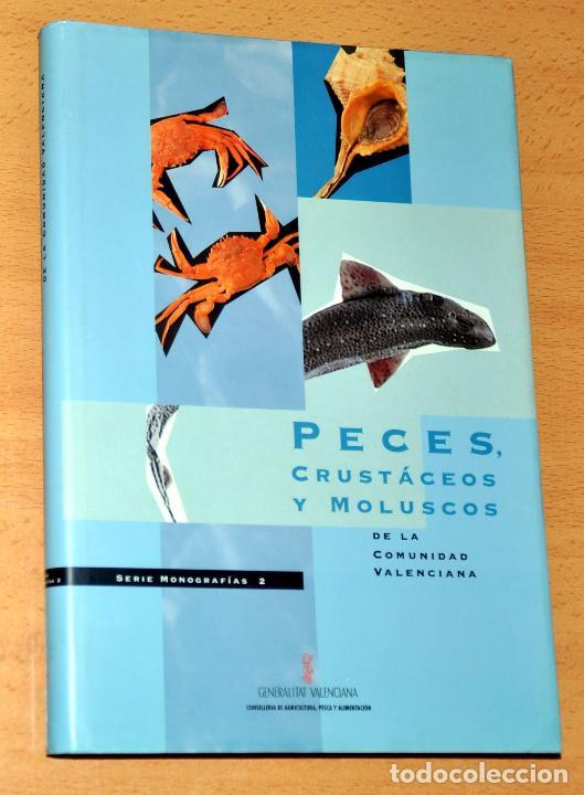 PECES, CRUSTÁCEOS Y MOLUSCOS DE LA COMUNIDAD VALENCIANA - EDITA: GENERALITAT VALENCIANA - AÑO 1998 (Libros de Segunda Mano - Ciencias, Manuales y Oficios - Biología y Botánica)