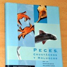 Libros de segunda mano: PECES, CRUSTÁCEOS Y MOLUSCOS DE LA COMUNIDAD VALENCIANA - EDITA: GENERALITAT VALENCIANA - AÑO 1998. Lote 62625356