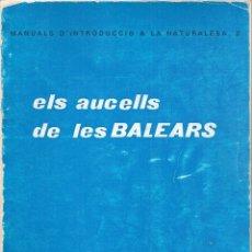 Libros de segunda mano: ELS AUCELLS DE LES BALEARS / J. MAYOL. MALLORCA : MOLL, 1978. 21X13 CM. 150 P.. Lote 62724984