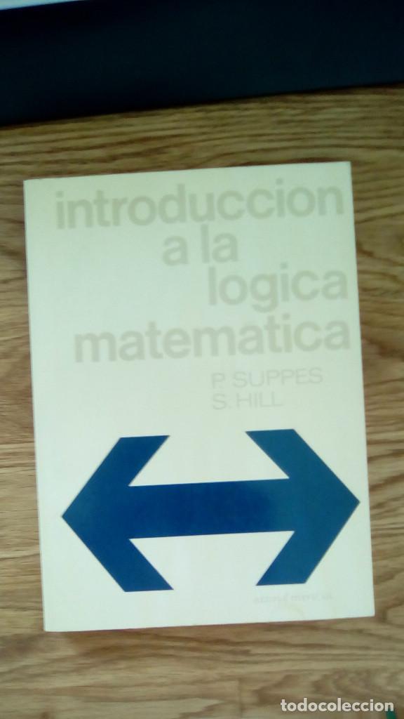 INTRODUCCIÓN A LA LÓGICA MATEMÁTICA. SUPPES. HILL (Libros de Segunda Mano - Ciencias, Manuales y Oficios - Física, Química y Matemáticas)