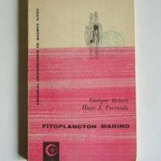 Libros de segunda mano: FITOPLANCTON MARINO - ENRIQUE BALECH Y HUGO J. FERRANDO - EDITORIAL UNIVERSITARIA DE BUENOS AIRES. Lote 63026608