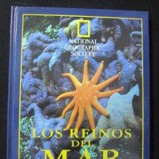 Libros de segunda mano: LOS REINOS DEL MAR. NATIONAL GEOGRAPHIC SOCIETY. POR KENNETH BROWER. 1996. EL PAIS. 161PAGS. 28X21,5. Lote 63098992