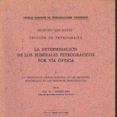 Libros de segunda mano: LA DETERMINACIÓN DE LOS MINERALES PETROGRÁFICOS POR VÍA ÓPTICA I (MARCET 1941) SIN USAR. Lote 64684142