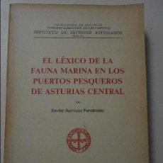Livros em segunda mão: EL LEXICO DE LA FAUNA MARINA EN LOS PUERTOS PESQUEROS DE ASTURIAS CENTRAL. POR EMILIO BARRIUSO FERNA. Lote 114879936