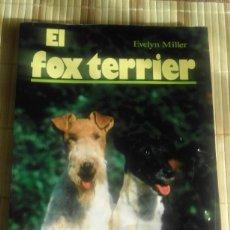 Libros de segunda mano: EL FOX TERRIER - EVELYN MILLER. Lote 63729655