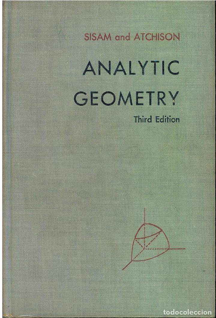 Libros de segunda mano de Ciencias: ref:0013535 ANALYTIC GEOMETRY / Charles H. Sisam - William F. Atchison - Foto 1 - 38714368