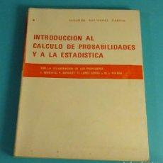Libros de segunda mano de Ciencias: INTRODUCCIÓN AL CÁLCULO DE PROBABILIDADES Y A LA ESTADÍSTICA. SEGUNDO GUTIÉRREZ CABRIA. Lote 64137335