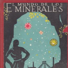Libros de segunda mano: LUCAS FERNÁNDEZ NAVARRO. EL MUNDO DE LOS MINERALES. COL. LIBROS DE LA NATURALEZA. MADRID, 1949.. Lote 62609160