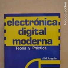 Libros de segunda mano de Ciencias: ELECTRONICA DIGITAL MODERNA. JOSE MARIA ANGULO. EDITORIAL PARANINFO. Lote 64840119