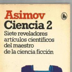 Libros de segunda mano de Ciencias: ISAAC ASIMOV. CIENCIA 2. BRUGUERA. Lote 65421583