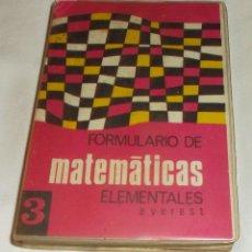 Libros de segunda mano de Ciencias: FORMULARIO DE MATEMATICAS ELEMENTALES. Lote 65429911