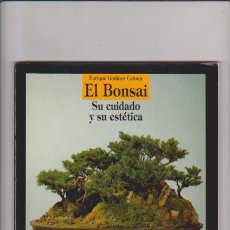 Libros de segunda mano: EL BONSAI - SU CUIDADO Y SU ESTETICA - ENRIQUE GODINEZ - MADRID 1988. Lote 65766706