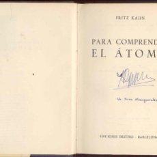 Libros de segunda mano de Ciencias: PARA COMPRENDER EL ÁTOMO POR FRITZ KAHN, EDICIONES DESTINO. 1ª EDICION BARCELONA. 1952.. Lote 65793882
