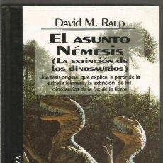 Libros de segunda mano: DAVID M. RAUP. EL ASUNTO NEMESIS (LA EXTINCION DE LOS DINOSAURIOS) ALIANZA. Lote 65801438