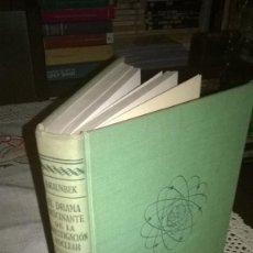 Libros de segunda mano de Ciencias: EL DRAMA FASCINANTE DE LA INVESTIGACION NUCLEAR, WERNER BRAUNBEK, . Lote 65893926