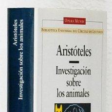 Libros de segunda mano: ARISTÓTELES: INVESTIGACIÓN SOBRE LOS ANIMALES (CÍRCULO DE LECTORES) (CB). Lote 65901274