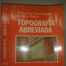 Libros de segunda mano de Ciencias: TOPOGRAFÍA ABREVIADA 1985 FRANCISCO DOMÍNGUEZ GARCÍA - TEJERO 7ª ED. DOSSAT . Lote 65973518