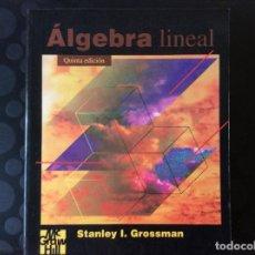 Libros de segunda mano de Ciencias: ALGEBRA LINEAL .- STANLEY I. GROSSMAN MC GRAW HILL. Lote 65978210