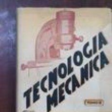 Libros de segunda mano de Ciencias: TECNOLOGÍA MECÁNICA. TOMO II.. Lote 64564575