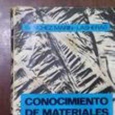 Libros de segunda mano de Ciencias: CONOCIMIENTO DE MATERIALES - JOSÉ MARÍA SÁNCHEZ-MARÍN; JOSÉ MARÍA LASHERAS ESTEBAN. Lote 64566987