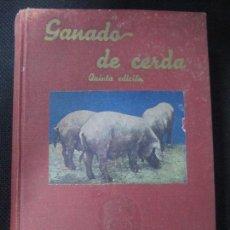 Libros de segunda mano: GANADO DE CERDA. QUINTA EDICION. SANTOS ARÁN. 488 PAGS. 54 GRABADOS Y 24 LAMINAS. . Lote 66795638