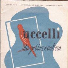 Libros de segunda mano: UCCELLI DA GABBIA E VOLIERA - REVISTA CRIADORES DE CANARIOS - ESPAÑOL/ITALIANO -1955 DICIEMBRE. Lote 66805926