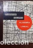 ÁLGEBRA LINEAL. PROBLEMAS RESUELTOS - ALBERTO LUZÁRRAGA (Libros de Segunda Mano - Ciencias, Manuales y Oficios - Física, Química y Matemáticas)