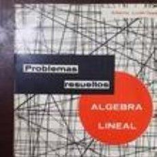 Libros de segunda mano de Ciencias: ÁLGEBRA LINEAL. PROBLEMAS RESUELTOS - ALBERTO LUZÁRRAGA. Lote 64562595