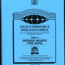Libros de segunda mano: CATÁLOGO DE DENOMINACIONES DE ESPECIES ACUÍCOLAS ESPAÑOLAS. T-II CRUSTÁCEOS. MOLUSCOS. Lote 67427413