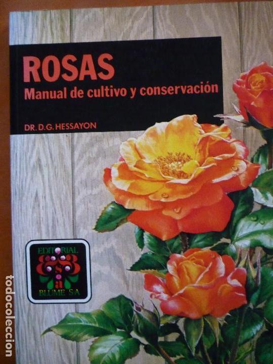 Rosas manual de cultivo y conservación hessayon blume $ 700.