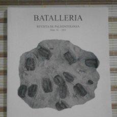 Libros de segunda mano: BATALLERIA. REVISTA DE PALEONTOLOGIA Nº 16 - 2011 - MUSEU GEOLÒGIC DEL SEMINARI DE BARCELONA. Lote 67957041