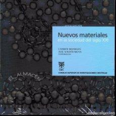 Libros de segunda mano de Ciencias: NUEVOS MATERIALES EN LA SOCIEDAD DEL SIGLO XXI (CSIC 2007) PRECINTADO. Lote 68039041