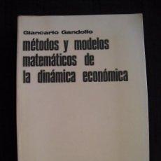 Libros de segunda mano de Ciencias: METODOS Y MODELOS MATEMATICOS DE LA DINAMICA ECONOMICA - GIANCARLO GANDOLFO - EDITORIAL TECNOS.. Lote 68039097