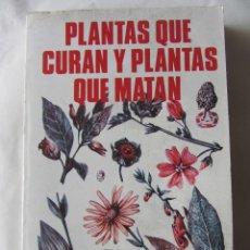 Libros de segunda mano: PLANTAS QUE CURAN Y PLLANTAS QUE MATAN. OSCAR YARZA. ED. ANTALBE 1984. Lote 68072537
