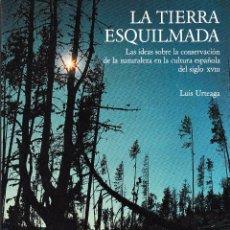Livres d'occasion: LA TIERRA ESQUILMADA (LUIS URTEAGA 1987) SIN USAR. Lote 68150873