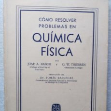 Second hand books of Sciences - CÓMO RESOLVER PROBLEMAS EN QUÍMICA FÍSICA / BABOR, JOSEPH A. THIESSEN, G. W - 68175645