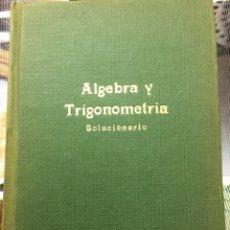 Libros de segunda mano de Ciencias - ALGEBRA Y TRIGONOMETRIA SOLUCIONARIO-1961-EDICIONES BRUÑO-EXCELENTE ESTADO - 68179150