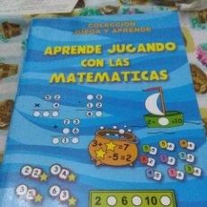 Libros de segunda mano de Ciencias: APRENDE JUGANDO CON LAS MATEMÁTICAS. COLECCIÓN JUEGA Y APRENDE. Lote 68396885
