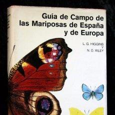 Libros de segunda mano: GUIA DE CAMPO DE LAS MARIPOSAS DE ESPAÑA Y DE EUROPA - HIGGINS / RILEY - OMEGA - MUY ILUSTRADO. Lote 68575613