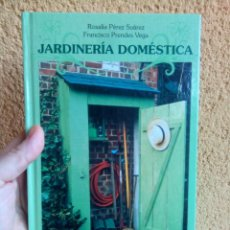 Libros de segunda mano: JARDINERÍA DOMÉSTICA DE ROSALÍA PÉREZ SUÁREZ Y FRANCISCO PRENDES VEGA. Lote 68577697