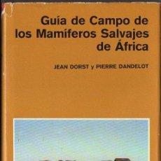 Libros de segunda mano: GUÍA DE CAMPO DE LOS ANIMALES SALVAJES DE ÁFRICA (OMEGA, 1973). Lote 68624977