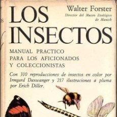 Libros de segunda mano: FORSTER : LOS INSECTOS (OMEGA, 1969) MANUAL PRÁCTICO PARA AFICIONADOS Y COLECCIONISTAS. Lote 68625153