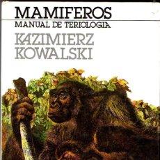 Libros de segunda mano: KOWALSKI : MAMÍFEROS - MANUAL DE TERIOLOGÍA (BLUME, 1981). Lote 68810661