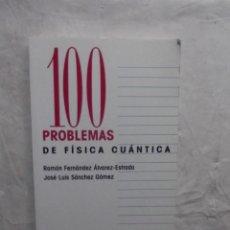 Libros de segunda mano de Ciencias: 100 PROBLEMAS DE FISICA CUANTICA POR RAMON FERNANDEZ ALVAREZ- ESTRADA Y JOSE LUIS SANCHEZ GOMEZ . Lote 68859737