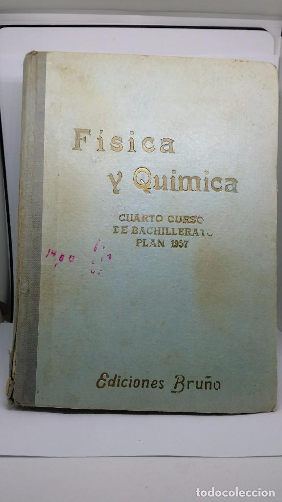 LIBRO FÍSICA Y QUÍMICA CUARTO CURSO DE BACHILLERATO PLAN 1957. EDICIONES BRUÑO. 72 PESETAS (Libros de Segunda Mano - Ciencias, Manuales y Oficios - Física, Química y Matemáticas)