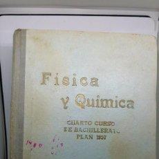 Libros de segunda mano de Ciencias: LIBRO FÍSICA Y QUÍMICA CUARTO CURSO DE BACHILLERATO PLAN 1957. EDICIONES BRUÑO. 72 PESETAS. Lote 69246893