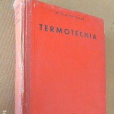 Libros de segunda mano de Ciencias: ELEMENTOS DE FISICA INDUSTRIAL. TERMOTECNIA. TRANSMISION, PRODUCCION Y APLICACIONES DEL CALOR. MA. Lote 69260821
